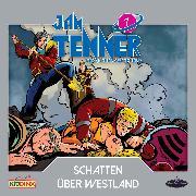 Cover-Bild zu Hayes, Kevin: Jan Tenner - Der neue Superheld - Folge 7: Schatten über Westland (Audio Download)