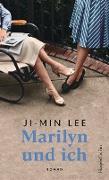 Cover-Bild zu Lee, Ji-Min: Marilyn und ich (eBook)
