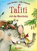 Cover-Bild zu Boehme, Julia: Tafiti und das Riesenbaby (Band 3)