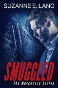 Cover-Bild zu Lang, Suzanne E.: Smuggled (The Mercenary Series) (eBook)