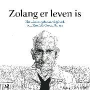 Cover-Bild zu Groen, Hendrik: Zolang er leven is (Audio Download)