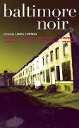 Cover-Bild zu Lippman, Laura (Hrsg.): Baltimore Noir (eBook)