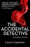 Cover-Bild zu Lippman, Laura: Accidental Detective and other stories: Short Story Collection (eBook)