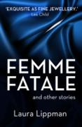Cover-Bild zu Lippman, Laura: Femme Fatale and other stories (eBook)
