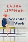 Cover-Bild zu Lippman, Laura: Seasonal Work (eBook)