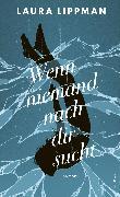 Cover-Bild zu Lippman, Laura: Wenn niemand nach dir sucht (eBook)