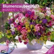 Cover-Bild zu Ackermann Kunstverlag (Hrsg.): Blumenzauber Kalender 2022 - 30x30