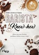 Cover-Bild zu Traxl, Kurt Leopold: Barista-Know-how