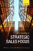 Cover-Bild zu Le Meunier-Fitzhugh, Kenneth: Achieving a Strategic Sales Focus: Contemporary Issues and Future Challenges