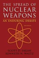 Cover-Bild zu Sagan, Scott Douglas: The Spread of Nuclear Weapons: An Enduring Debate