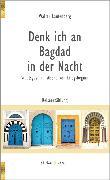 Cover-Bild zu Laufenberg, Walter: Denk ich an Bagdad in der Nacht (eBook)