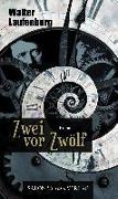 Cover-Bild zu Laufenberg, Walter: Zwei vor Zwölf