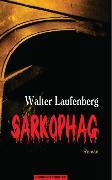Cover-Bild zu Laufenberg, Walter: Sarkophag (eBook)