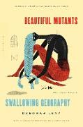 Cover-Bild zu Levy, Deborah: Beautiful Mutants and Swallowing Geography: Two Early Novels