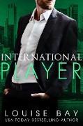Cover-Bild zu Bay, Louise: International Player (The Player Series, #1) (eBook)