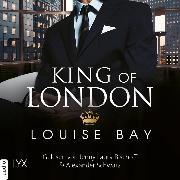 Cover-Bild zu Bay, Louise: King of London - Kings of London Reihe, (Ungekürzt) (Audio Download)