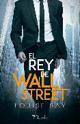 Cover-Bild zu Bay, Louise: El rey de Wall Street (eBook)