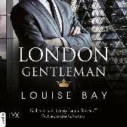 Cover-Bild zu Bay, Louise: London Gentleman - Kings of London Reihe, (Ungekürzt) (Audio Download)