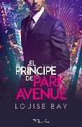 Cover-Bild zu Bay, Louise: El príncipe de Park Avenue (eBook)