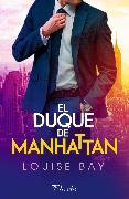 Cover-Bild zu Bay, Louise: El duque de Manhattan (eBook)