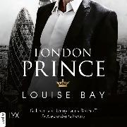 Cover-Bild zu Bay, Louise: London Prince - Kings of London Reihe, (Ungekürzt) (Audio Download)