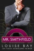 Cover-Bild zu Bay, Louise: Mr. Smithfield (The Mister Series, #3) (eBook)