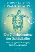 Cover-Bild zu Long, Aljoscha: Die 7 Geheimnisse der Schildkröte (Geschenkausgabe)