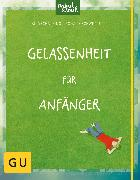 Cover-Bild zu Long, Aljoscha: Gelassenheit für Anfänger (eBook)