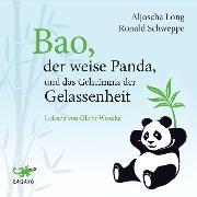 Cover-Bild zu Long, Aljoscha: Bao, der weise Panda und das Geheimnis der Gelassenheit (Audio Download)