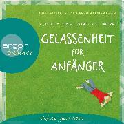 Cover-Bild zu Long, Aljoscha: Gelassenheit für Anfänger (Autorisierte Lesefassung mit Musik) (Audio Download)
