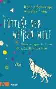 Cover-Bild zu Schweppe, Ronald: Füttere den weißen Wolf (eBook)