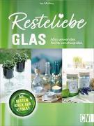 Cover-Bild zu Mielkau, Ina: Resteliebe Glas - Alles verwenden. Nichts verschwenden