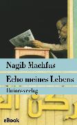 Cover-Bild zu Machfus, Nagib: Echo meines Lebens (eBook)