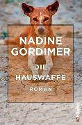 Cover-Bild zu Gordimer, Nadine: Die Hauswaffe (eBook)