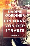 Cover-Bild zu Gordimer, Nadine: Ein Mann von der Straße (eBook)
