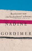 Cover-Bild zu Gordimer, Nadine: Beethoven war ein Sechzehntel schwarz