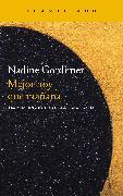 Cover-Bild zu Gordimer, Nadine: Mejor hoy que mañana (eBook)