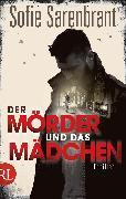 Cover-Bild zu Sarenbrant, Sofie: Der Mörder und das Mädchen (eBook)