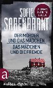 Cover-Bild zu Sarenbrant, Sofie: Der Mörder und das Mädchen & Das Mädchen und die Fremde (eBook)