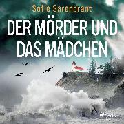 Cover-Bild zu Sarenbrant, Sofie: Der Mörder und das Mädchen (Audio Download)