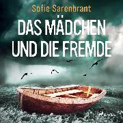 Cover-Bild zu Sarenbrant, Sofie: Das Mädchen und die Fremde (Audio Download)