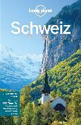 Cover-Bild zu Williams, Nicola: Lonely Planet Reiseführer Schweiz (eBook)