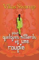 Cover-Bild zu Swarup, Vikas: Pour Quelques Milliards Et Une Roupie