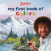 Cover-Bild zu Pearlman, Robb: Bob Ross: My First Book of Colors