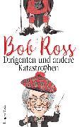 Cover-Bild zu Ross, Bob: Dirigenten und andere Katastrophen (eBook)