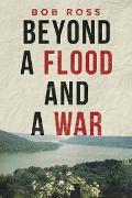 Cover-Bild zu Ross, Bob: Beyond a Flood and a War (eBook)
