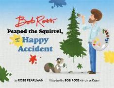 Cover-Bild zu Ross, Bob: Bob Ross, Peapod the Squirrel, and the Happy Accident