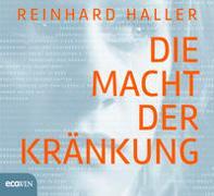 Cover-Bild zu Haller, Reinhard: Die Macht der Kränkung