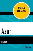 Cover-Bild zu Regàs, Rosa: Azur (eBook)