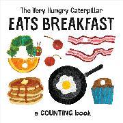 Cover-Bild zu Carle, Eric: The Very Hungry Caterpillar Eats Breakfast